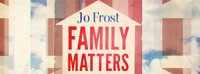 Jo Frost | Family Matters | Apply to be on a Show
