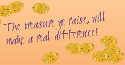 The Treasure ye raise, will make a real difference!