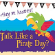 Ahoy me hearties! Will ye be joinin' us for Hft's Talk Like a Pirate Day?
